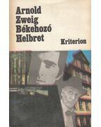 Békehozó Helbret - Zweig, Arnold