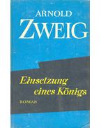 Einsetzung eines Königs - Zweig, Arnold