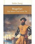 Magellan - Der Mann und seine Tat - Zweig, Stefan