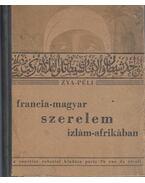Francia-magyar szerelem Izlám-Afrikában - Zya-Péli
