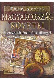 Magyarország követei - Türk Attila - Régikönyvek