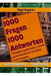 1000 Fragen 1000 Antworten - Gastromie-Tourismus - Hegyi Boglárka - Régikönyvek