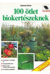 100 ötlet biokertészeknek - Bruns, Susanne - Régikönyvek