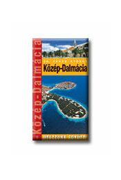 KÖZÉP-DALMÁCIA - UTAZZUNK EGYÜTT! - - DR.FEHÉR GYÖRGY - Régikönyvek