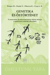 Genetika és őstörténet - Pamjav H.?, ?Fehér T.?, ?Németh E.?, ?Csáji L. K.: Genetika és őstörténet - Régikönyvek