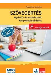 Szövegértés - gyakorló- és tesztfeladatok kompetenciaméréshez 8. osztályosoknak - Forgács Anna,  Jankay Éva - Régikönyvek