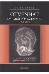 Ötvenhat emigrációs szemmel - Csapó Endre - Régikönyvek