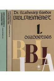 Bibliaismeret I-II. - Dr. Szathmáry Sándor - Régikönyvek