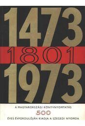 1473 - 1801 - 1973 - Régikönyvek