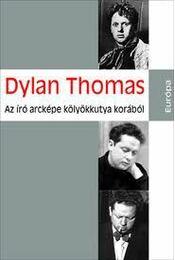Az író arcképe kölyökkutya korából - Thomas, Dylan - Régikönyvek