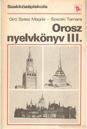 Orosz nyelvkönyv III. - Kecskés István, Horváth Gáborné - Régikönyvek