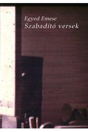 SZABADÍTÓ VERSEK - ÜKH 2009 - Egyed Emese - Régikönyvek