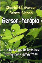 Gerson-terápia - Beata Bishop, Charlotte Gerson  - Régikönyvek