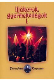 IFJÚKOROK, GYERMEKVILÁGOK I. - Szabolcs Éva - Régikönyvek