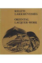 Keleti lakkművesség / Oriental Lacquer-work - Cseh Éva, Horváth Vera, Vida János - Régikönyvek