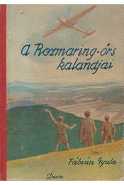 A Rozmaring-őrs kalandjai - Fábián Gyula - Régikönyvek