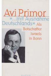 """""""... mit Ausnahme Deutschlands"""" - Avi Primor - Régikönyvek"""
