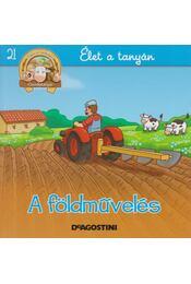 A földművelés - Gilles Laurendon - Régikönyvek