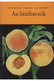 Az őszibarack - Maliga Pál, Id. Mohácsi Maliga, Ifj. Mohácsi Mátyás - Régikönyvek