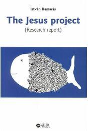 The Jesus project (Research report) - Kamarás István - Régikönyvek