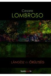 Lángész és őrültség - Lombroso, Cezare - Régikönyvek