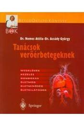 Tanácsok verőérbetegeknek - ACSÁDY GYÖRGY, Dr. Nemes Attila - Régikönyvek