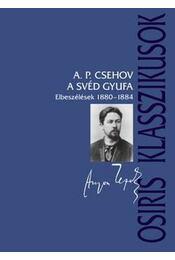 A svéd gyufa - Elbeszélések 1880-1884 - CSEHOV, A.P. - Régikönyvek
