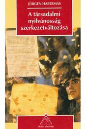 A társadalmi nyilvánosság szerkezetváltozása - Habermas, Jürgen - Régikönyvek
