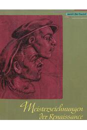 Meisterzeichnungen der Renaissance - Karl-Heinz Klingenburg - Régikönyvek
