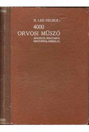 4000 orvosi műszó angolul-magyarul - magyarul-angolul - Delisle-Lee D. - Régikönyvek