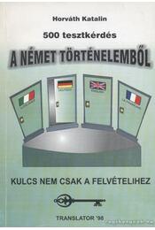 500 tesztkérdés a német történelemből - Horváth Katalin - Régikönyvek