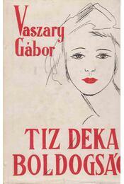 Tíz deka boldogság - Vaszary Gábor - Régikönyvek