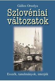 Szlovéniai változatok - Gállos Orsolya - Régikönyvek