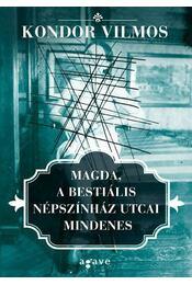Magda, a bestiális Népszínház utcai mindenes - Kondor Vilmos - Régikönyvek