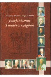 Jozefinizmus Tündérországban - Miskolczy Ambrus, Varga E. Árpád - Régikönyvek