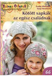 Kötött sapkák az egész családnak - Frauke Kiedaisch, Tanja Steinbach - Régikönyvek