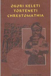 Ókori keleti történeti chrestomathia - Harmatta János - Régikönyvek
