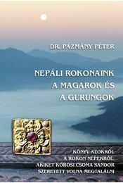 Nepáli rokonaink a magarok és a gurungok - Pázmány Péter - Régikönyvek