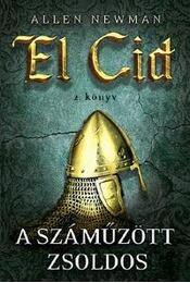 A száműzött zsoldos - El Cid 2. könyv - Newman, Allen - Régikönyvek