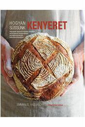 Hogyan süssünk kenyeret? - Emanuel Hadjiandreou - Régikönyvek