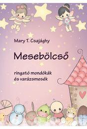 Mesebölcső - CSAJÁGHY, MARY T. - Régikönyvek