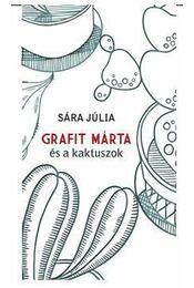 GRAFIT MÁRTA ÉS A KAKTUSZOK - Sára Júlia - Régikönyvek