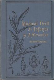 Musical Drill for Infants - A. Alexander - Régikönyvek