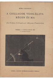 A csillagok vizsgálata régen és ma - Róka Gedeon - Régikönyvek