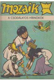 A csodálatos hírnökök (Mozaik 1984/12.) - Régikönyvek