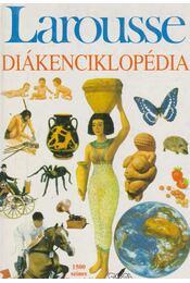 Larousse diákenciklopédia - A. Fodor Ágnes (szerk.) - Régikönyvek