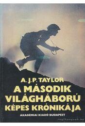 A második világháború képes krónikája - A.J.P. Taylor - Régikönyvek