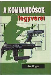 A kommandósok fegyverei - Boger, Jan - Régikönyvek
