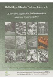 A korszerű regionális hulladéklerakók létesítése és üzemeltetése - Régikönyvek