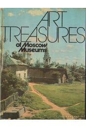 Art Treasures of Moscow Museums - A. Loginova, A. Sarabyanov, V. Petrov - Régikönyvek